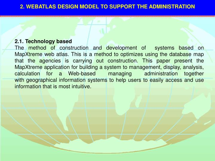 2. WEBATLAS DESIGN MODEL TO SUPPORT THE ADMINISTRATION