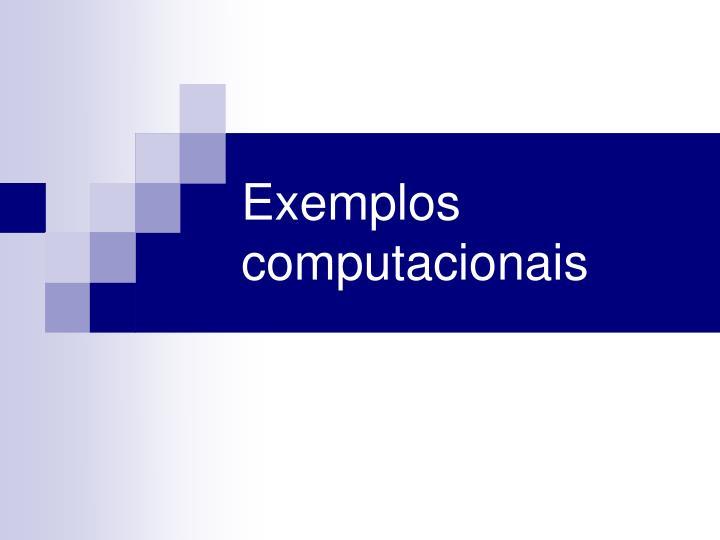 Exemplos computacionais