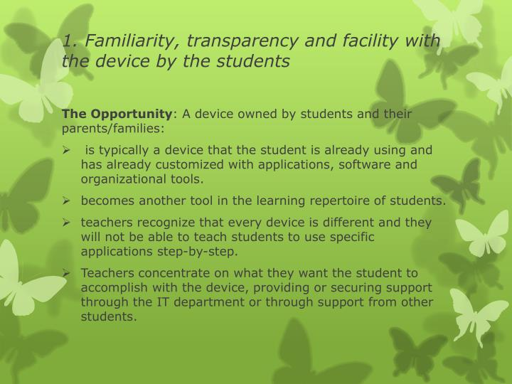 1. Familiarity, transparency and facility with the device by the students