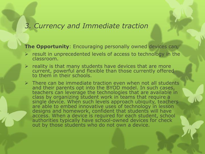 3. Currency and Immediate traction