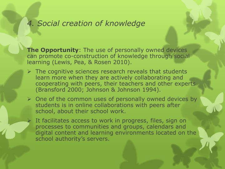 4. Social creation of knowledge