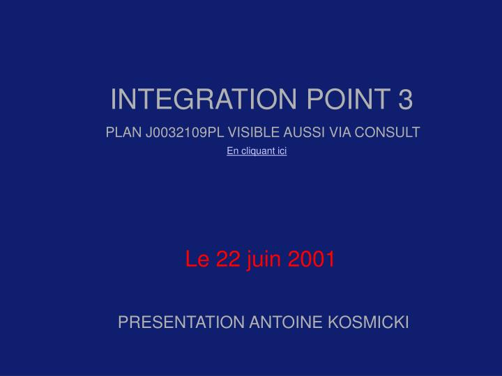 INTEGRATION POINT 3