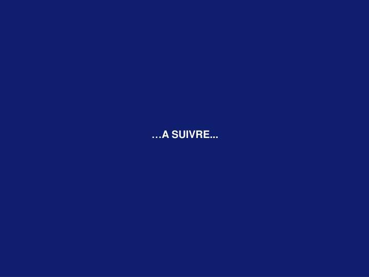 …A SUIVRE...