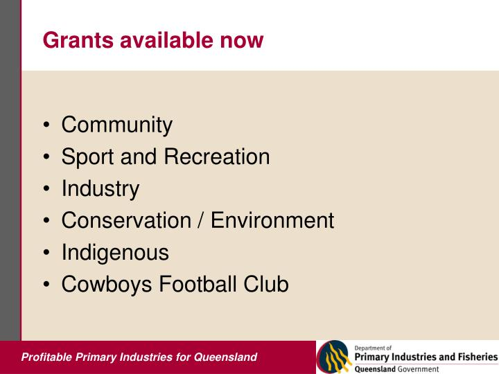 Grants available now