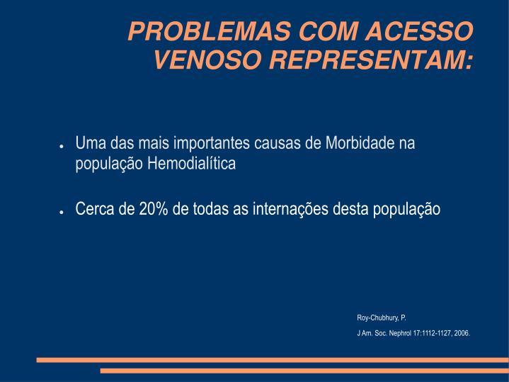 PROBLEMAS COM ACESSO VENOSO REPRESENTAM: