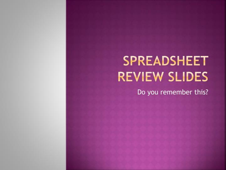 Spreadsheet Review slides