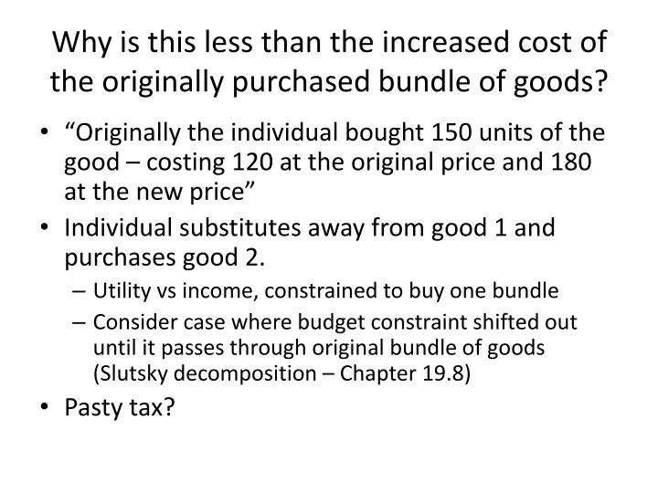 Why is this less than the increased cost of the originally purchased bundle of goods?