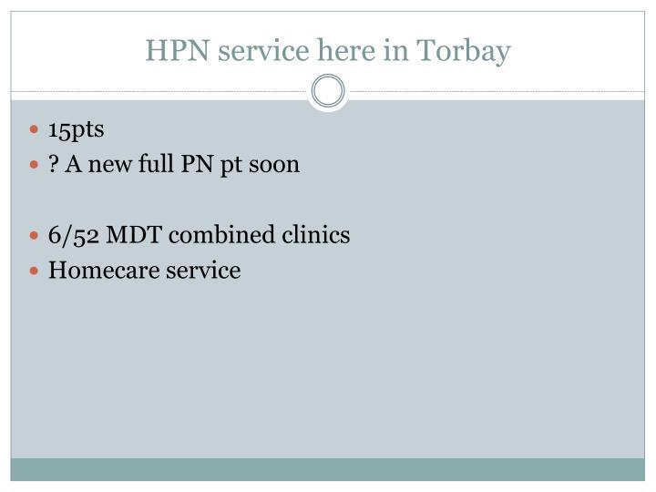 HPN service here in Torbay