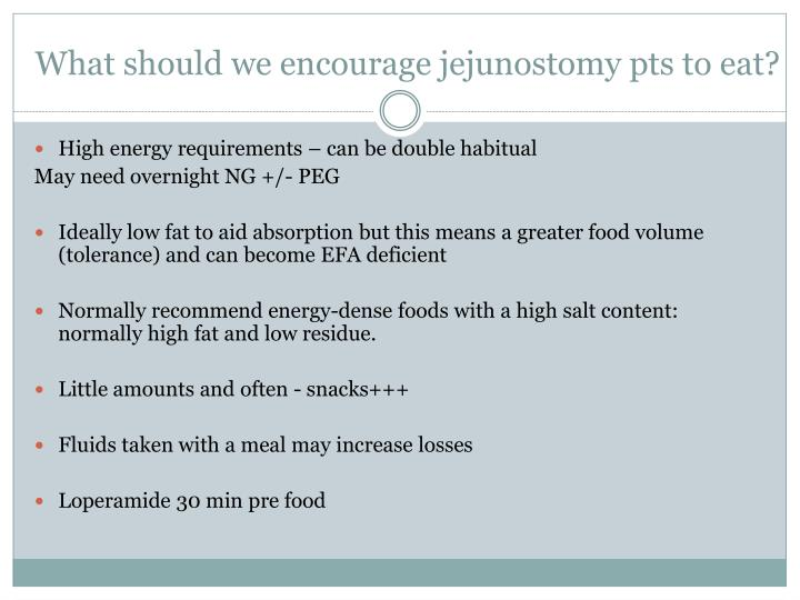 What should we encourage jejunostomy pts to eat?