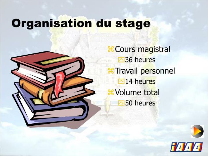 Organisation du stage