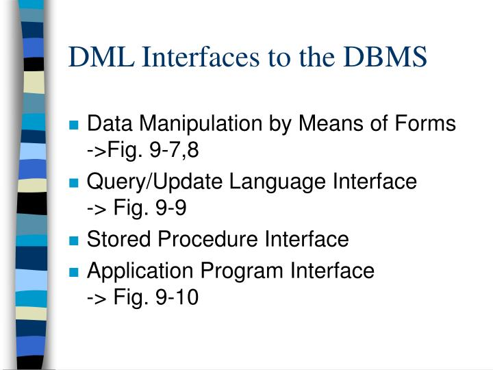 DML Interfaces to the DBMS