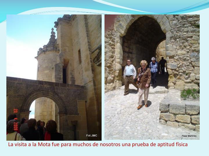 La visita a la Mota fue para muchos de nosotros una prueba de aptitud física