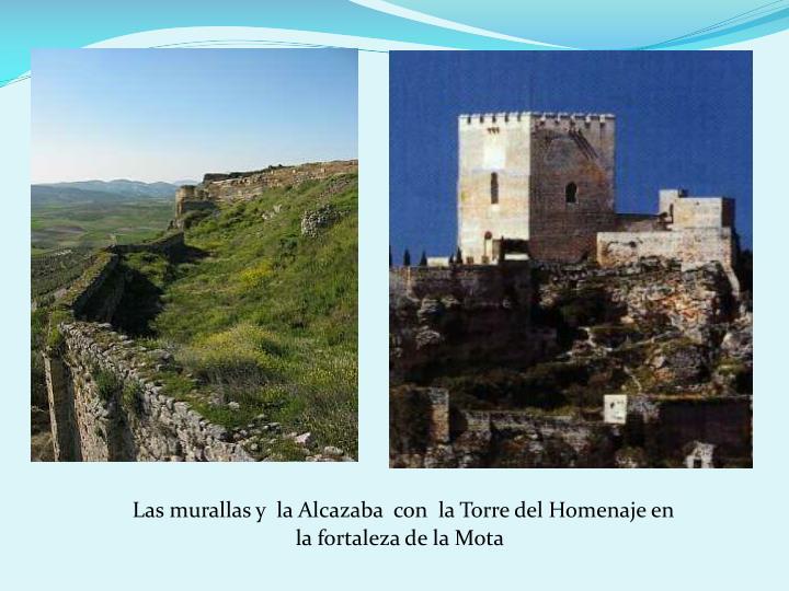 Las murallas y  la Alcazaba  con  la Torre del Homenaje en la fortaleza de la Mota