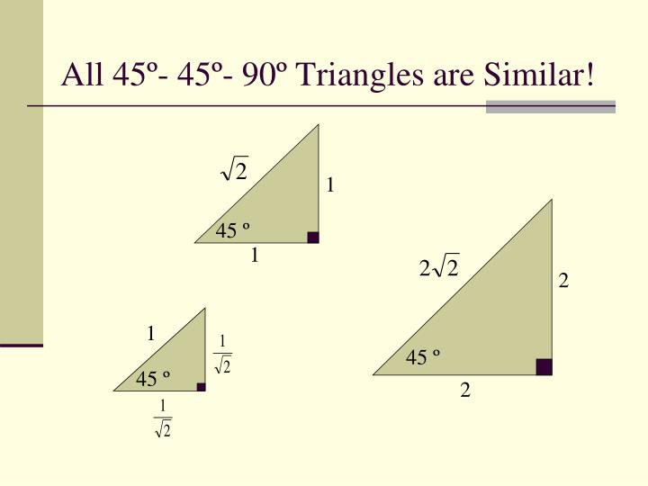 All 45 45 90 triangles are similar