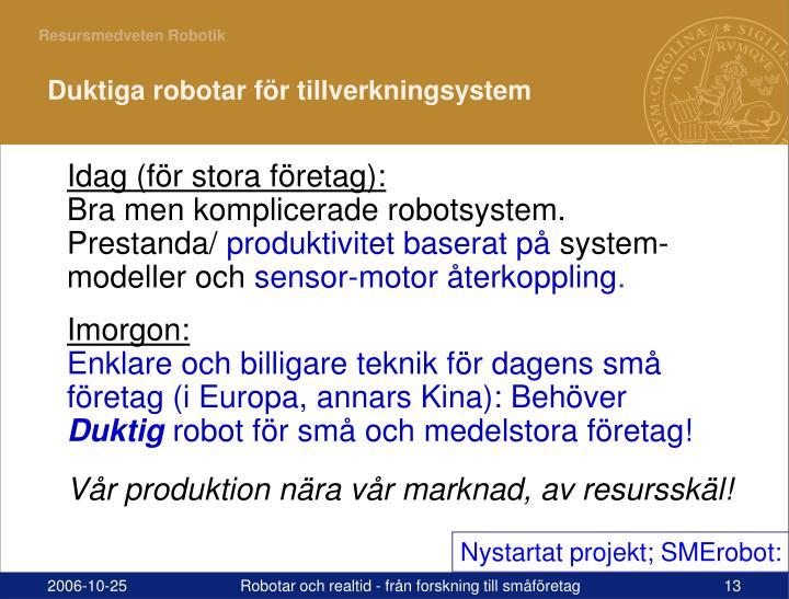 Duktiga robotar för tillverkningsystem