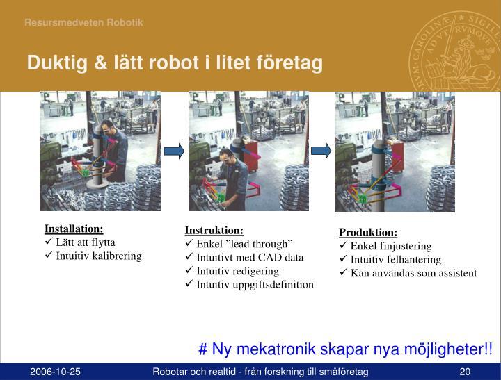 Duktig & lätt robot i litet företag