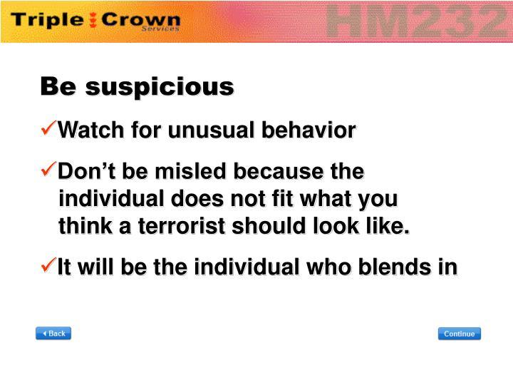 Be suspicious
