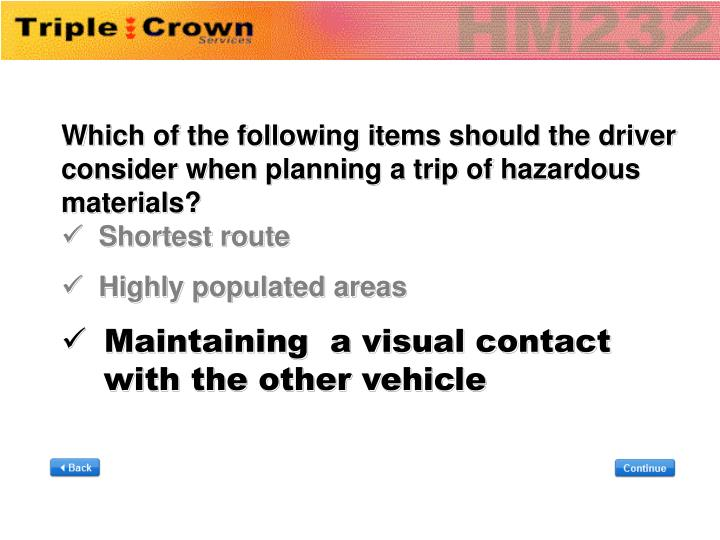 Which of the following items should the driver consider when planning a trip of hazardous materials?