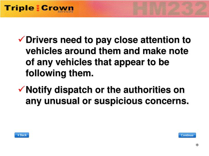 Drivers need to pay close attention to vehicles around them and make note of any vehicles that appear to be following them.