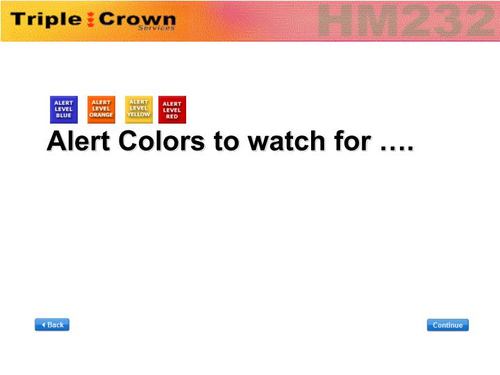 Alert Colors to watch for ….