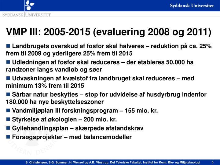 VMP III: 2005-2015 (evaluering 2008 og 2011)