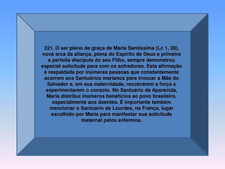 221. O ser pleno de graça de Maria Santíssima (