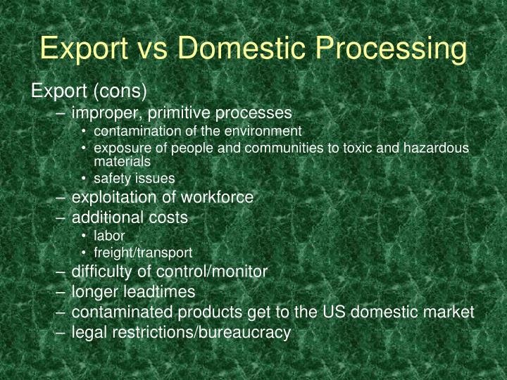 Export vs Domestic Processing