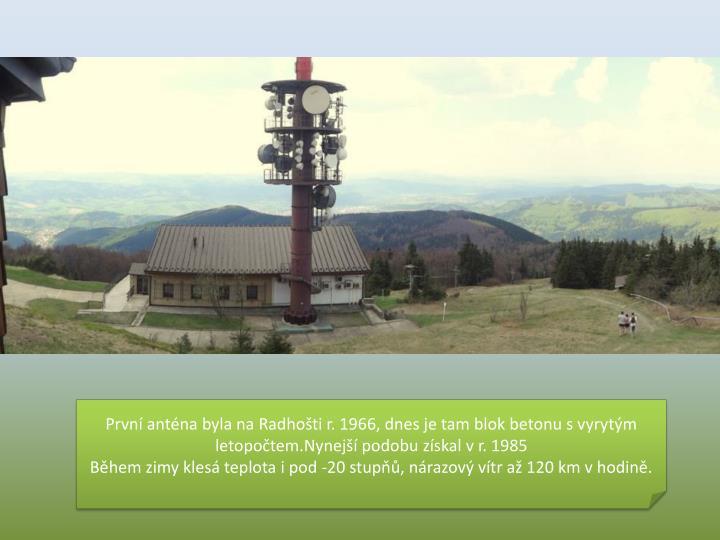 První anténa byla na Radhošti r. 1966, dnes je tam blok betonu s vyrytým