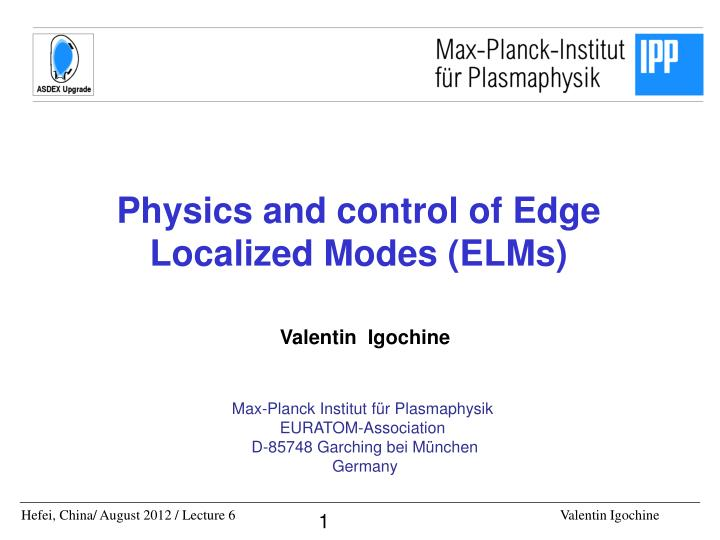 Physics and control of Edge Localized Modes (ELMs)