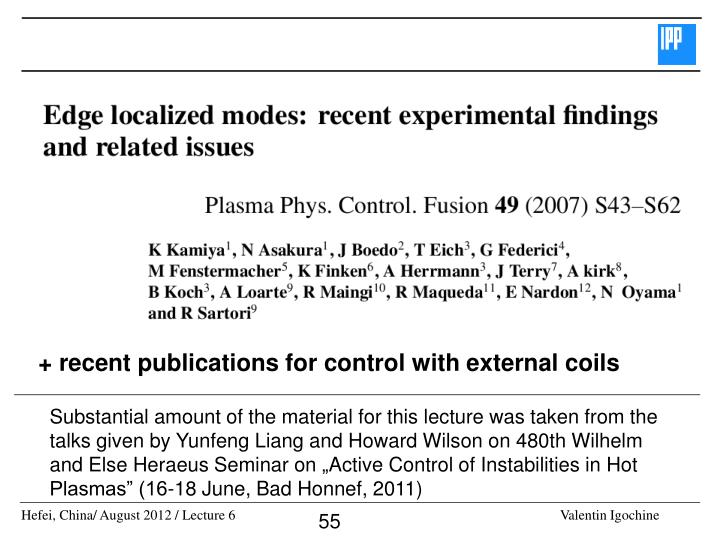 + recent publications for control with external coils