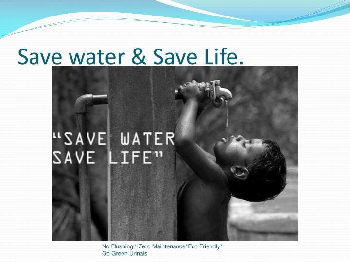 Save water & Save Life.