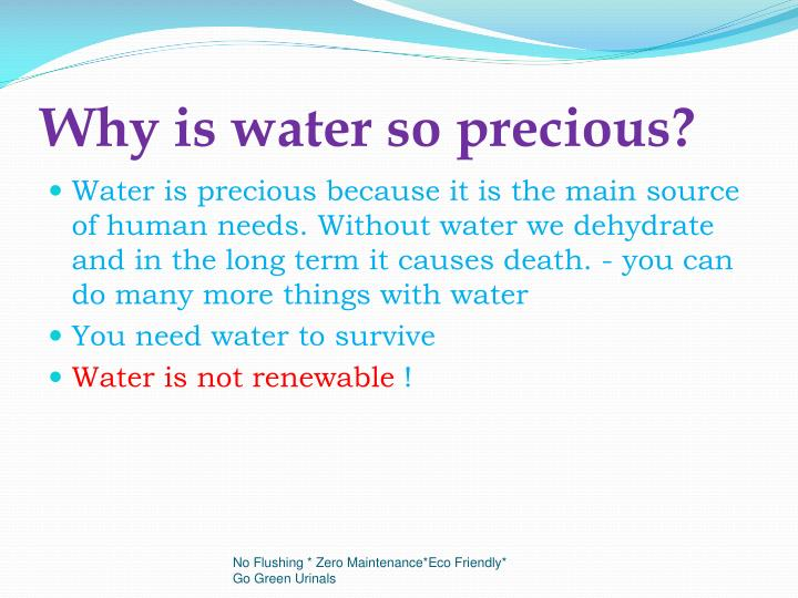 Why is water so precious?
