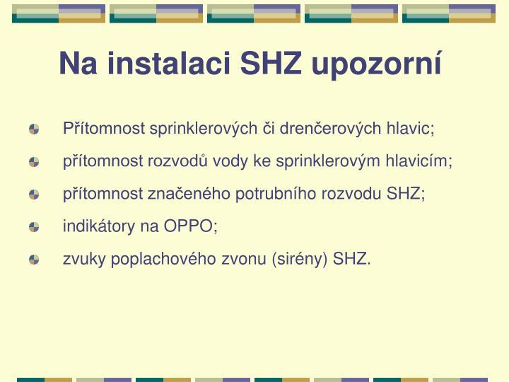 Na instalaci SHZ upozorní