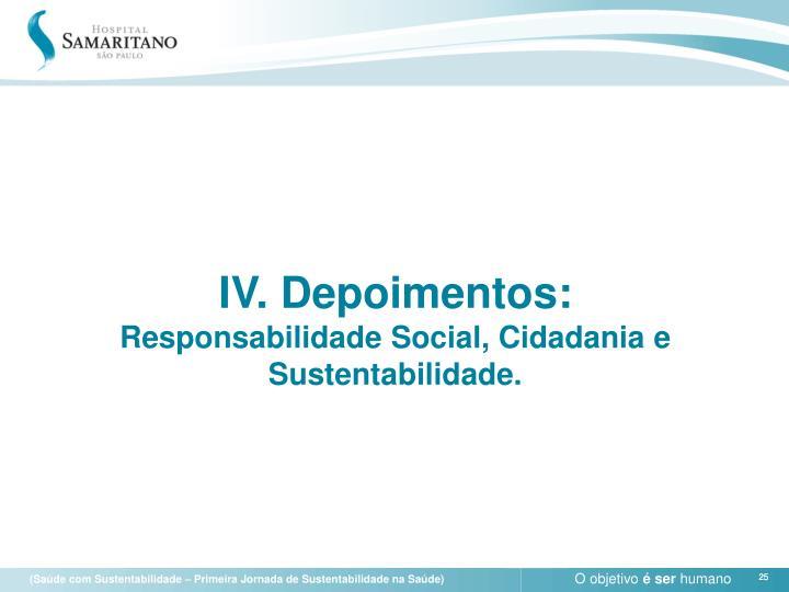 IV. Depoimentos: