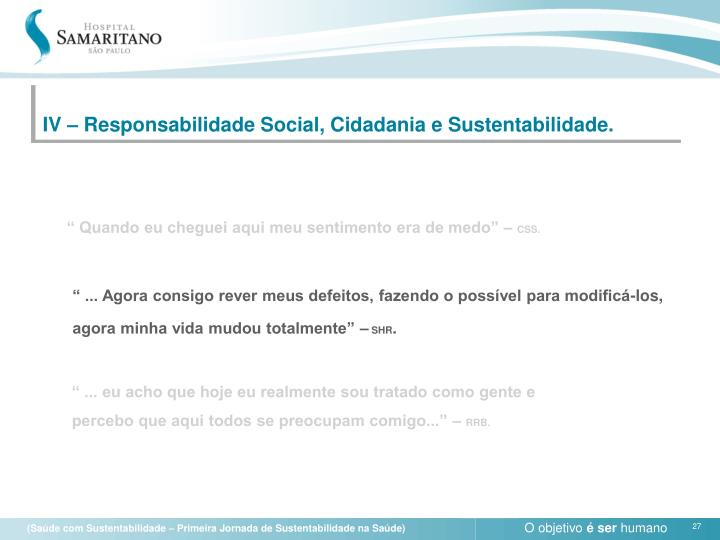 IV – Responsabilidade Social, Cidadania e Sustentabilidade.