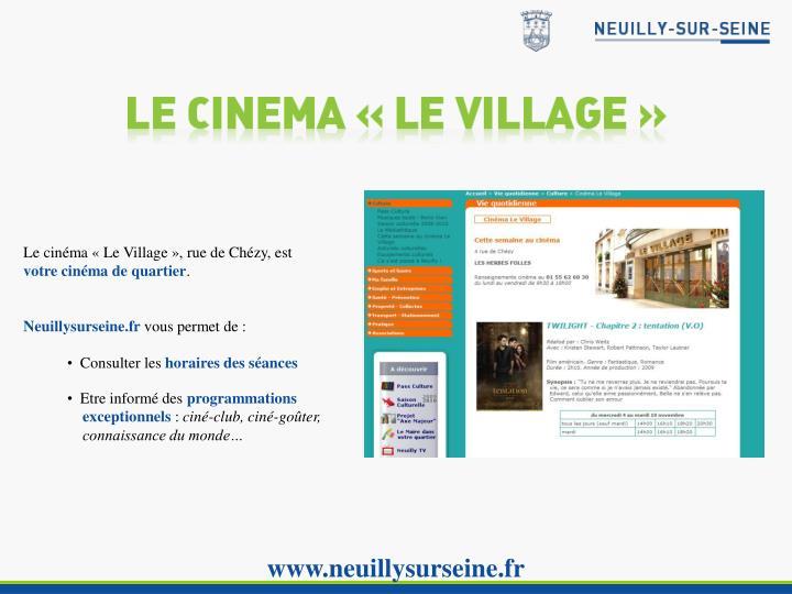 Le cinéma «Le Village», rue de Chézy, est