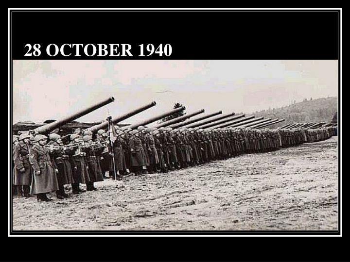 28 OCTOBER 1940