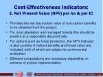 cost effectiveness indicators 3 net present value npv per ha per tc