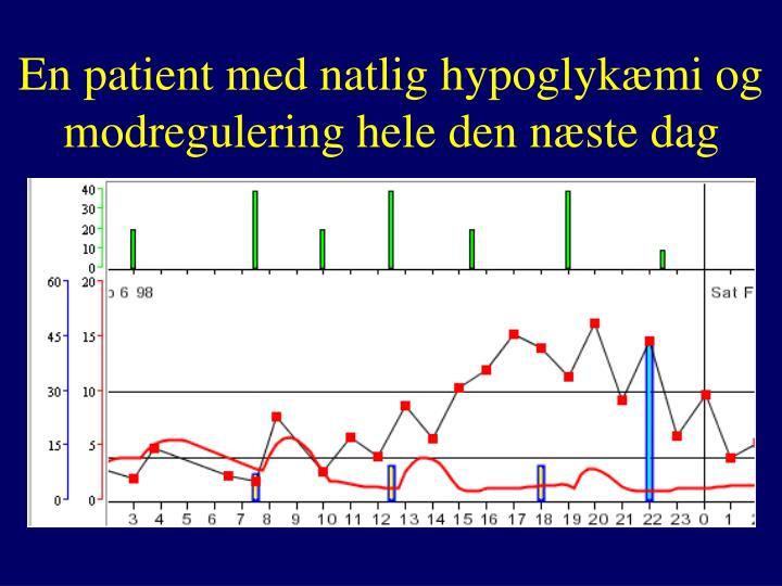 En patient med natlig hypoglykæmi og modregulering hele den næste dag