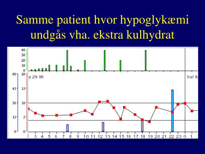 Samme patient hvor hypoglykæmi undgås vha. ekstra kulhydrat