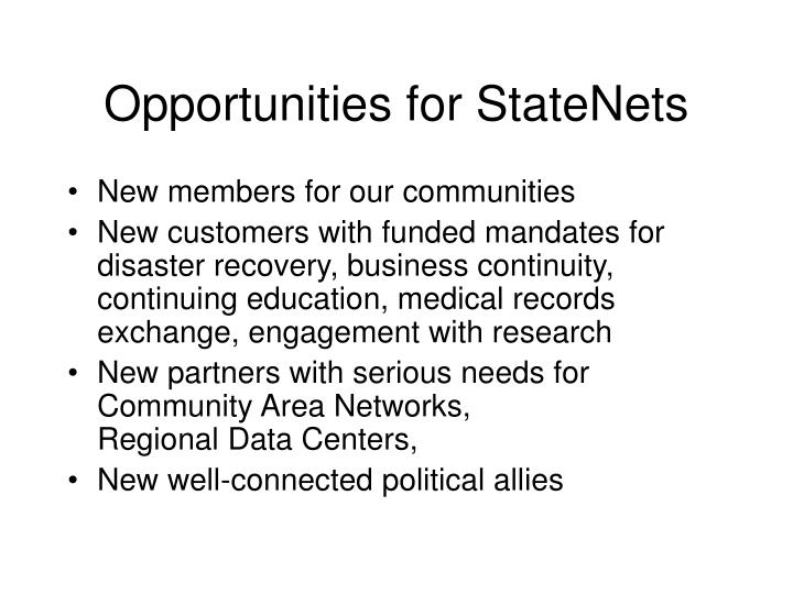 Opportunities for StateNets