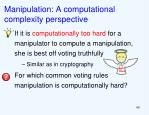 manipulation a computational complexity perspective