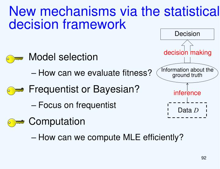 New mechanisms via the statistical decision framework