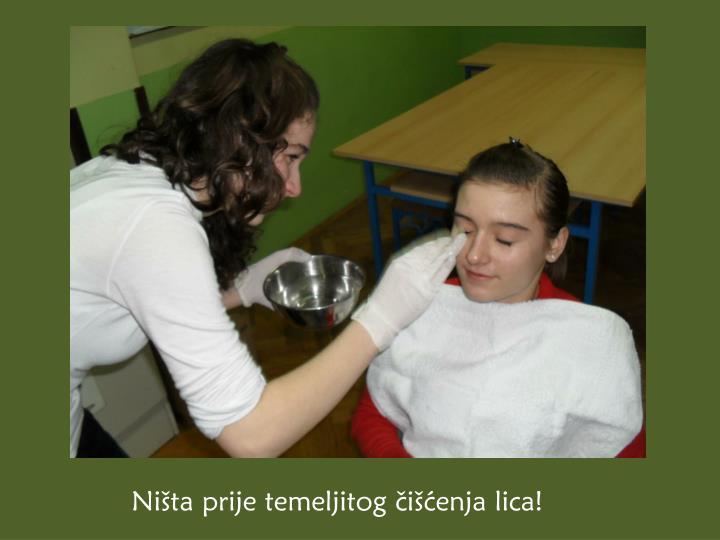 Ništa prije temeljitog čišćenja lica!