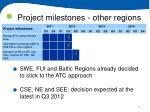 project milestones other regions
