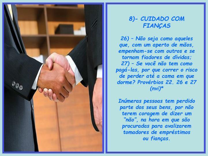 8)- CUIDADO COM FIANÇAS
