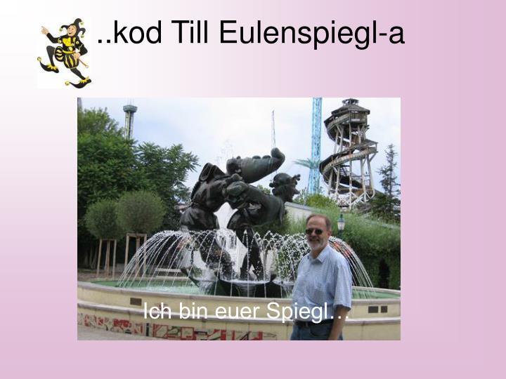..kod Till Eulenspiegl-a