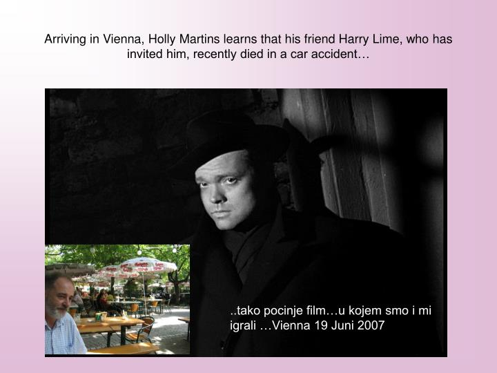 Arriving in Vienna, Holly Martins learns that his friend Harry Lime, who has invited him, recently died in a car accident…