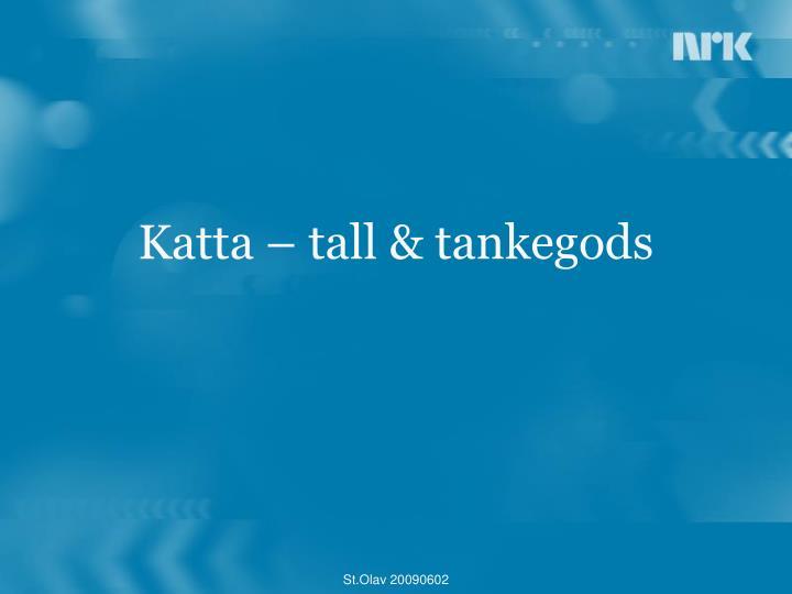 Katta – tall & tankegods