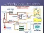 jeotermal merkezi s tma sistemi